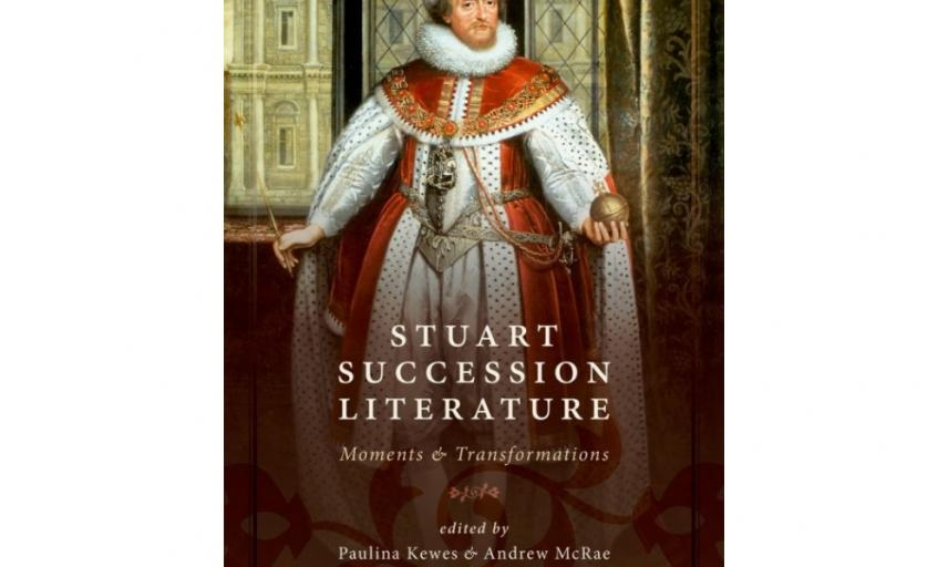 Stuart Succession Literature Moments and Transformations